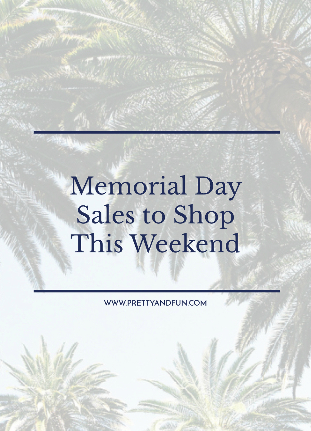 The Best Memorial Day Sales to Shop This Weekend.
